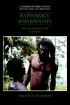 Pathology and Identity: The Work of Mother Earth in Trinidad - Roland Littlewood, Edmund Leach, Meyer Fortes