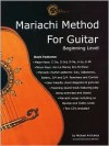 Mariachi Method for Guitar: Beginning Level * English Edition - Michael Archuleta