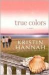 True Colors - Kristin Hannah