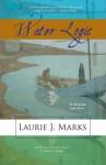 Water Logic: An Elemental Logic Novel - Laurie J. Marks