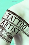The Tattoo Artist - Jill Ciment