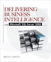 Delivering Business Intelligence with Microsoft SQL Server 2008 - Brian Larson