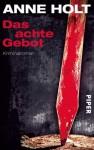 Das achte Gebot: Kriminalroman (Hanne Wilhelmsen-Reihe) (German Edition) - Anne Holt, Gabriele Haefs