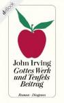 Gottes Werk und Teufels Beitrag (German Edition) - John Irving