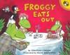 Froggy Eats Out - Jonathan London, Frank Remkiewicz