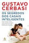 Os segredos dos casais inteligentes (Portuguese Edition) - Gustavo Cerbasi