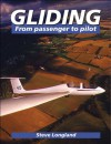 Gliding: From Passenger to Pilot - Steve Longland