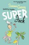 Superjack - Susanne Gervay, Cathy Wilcox
