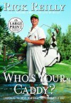 Who's Your Caddy? - Rick Reilly