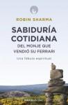 Sabiduría cotidiana del monje que vendió su Ferrari - Robin Sharma