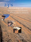 23 Degrees South: Archaeology and Environmental History of the Southern Deserts - Mike Smith, Paul Hesse, Richard Woldendorp