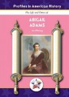 Abigail Adams (Profiles in American History) - Jim Whiting