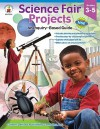 Science Fair Projects, Grades 3 - 5: An Inquiry-Based Guide - Pamela J. Galus, Janet Armbrust, Matthew Van Zomeren