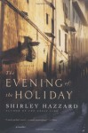 The Evening of the Holiday - Shirley Hazzard