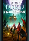 Fizjonomika - Jeffrey Ford