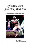 If You Can't Join 'Em, Beat 'em: A Remembrance of the American Football League - Sal Maiorana