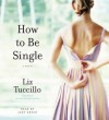 How to be Single (Audio) - Judy Greer, Liz Tuccillo