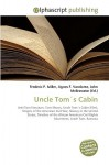 Uncle Toms Cabin - Frederic P. Miller