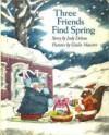 Three Friends Find Spring - Judy Delton, Giulio Maestro