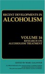 Research on Alcoholism Treatment: Methodology Psychosocial Treatment Selected Treatment Topics Research Priorities: 16 (Recent Developments in Alcoholism) - Marc Galanter