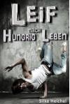 Leif - Hungrig nach Leben: Ein jugendlicher Liebesroman (German Edition) - Silke Heichel