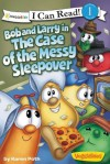 Bob and Larry in the Case of the Messy Sleepover - Karen Poth