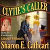 Clytie's Caller - Sharon E. Cathcart, Stevie Zimmerman