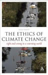 The EPZ Ethics of Climate Change: Right and Wrong in a Warming World (Think Now) - James Garvey