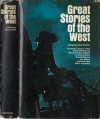 Great Stories of the West - Ned Collier, Raymond S. Spears, James Clarke, Walt A. Coburn, Edmund Ware, Ernest Haycox, Stewart Edward White, B.M. Bower, Rollin Brown, S. Omar Barker, W.H.B. Kent, Bennett Foster, James B. Hendryx