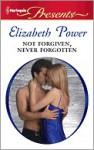 Not Forgiven, Never Forgotten - Elizabeth Power