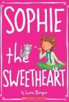 Sophie #7: Sophie the Sweetheart - Lara Bergen, Laura Tallardy