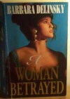 A Woman Betrayed - Barbara Delinsky