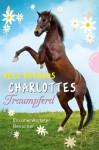 Charlottes Traumpferd, Band 3: Charlottes Traumpferd, Ein unerwarteter Besucher - Nele Neuhaus, Maria Seidel