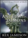 Angels and Demons: Perspectives of a Violent Afterlife - Rex Jameson