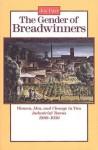The Gender of Breadwinners: Women, Men and Change in Two Industrial Towns, 1880-1950 - Joy Parr