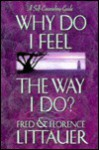 Why Do I Feel the Way I Do? - Florence Littauer, Fred Littauer