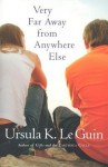 Very Far Away from Anywhere Else - Ursula K. Le Guin