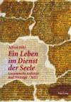 Ein Leben Im Dienst Der Seele: Gesammelte Aufsaetze Und Vortraege - Alfred Ribi