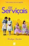 As Serviçais (The Help) - Kathryn Stockett