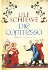 Die Comtessa: Roman - Ulf Schiewe