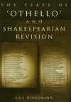 The Texts of Othello and Shakespearean Revision - E.A.J. Honigmann