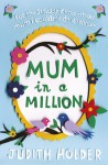 Mum in a Million - Judith Holder