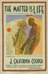 The Matter Is Life - J. California Cooper