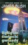 Latające Miasta, t.1: Będą im świecić gwiazdy - James Blish