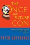 The Once and Future Con - Peter Guttridge