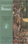 Quality Whitetails: The Why and How of Quality Deer Management - Karl Miller