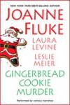 Gingerbread Cookie Murder - Joanne Fluke, Laura Levine, Leslie Meier, Suzanne Toren