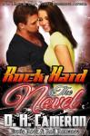 Rock Hard: The Novel - D.H. Cameron