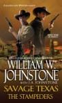 Savage Texas: The Stampeders - William W. Johnstone, J.A. Johnstone