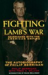 Fighting the Lamb's War: Skirmishes with the American Empire - Fred A. Wilcox, Fred A. Wilcox